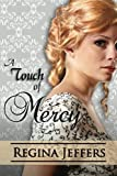A Touch of Mercy, Regina Jeffers, 0615813828
