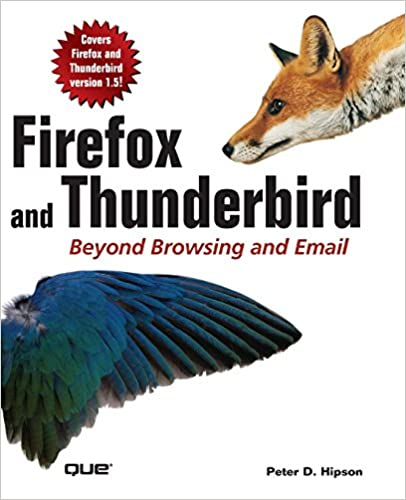 Firefox and Thunderbird: Beyond Browsing and Email: Peter