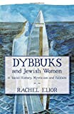 img - for Dybbuks and Jewish Women in Social History, Mysticism and Folklore book / textbook / text book