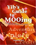 Yib's Guide to MOOing, Elizabeth Hess, 1412002907