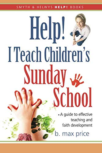 Help! I Teach Children's Sunday School (Smyth & Helwys Help! Books)