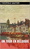 Un tour en Belgique (French Edition)