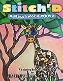 Stitch'D: A Patchwork World (Stitch'D Series)