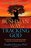 The Bushman Way of Tracking God: The Original