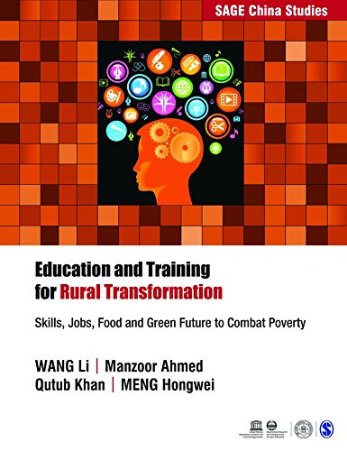 Education and Training for Rural Transformation: Skills, Jobs, Food and Green Future to Combat Poverty (SAGE China Studies)