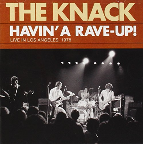 The Knack - Havin A Rave Up: Live In Los Angeles 1978 - Zortam Music