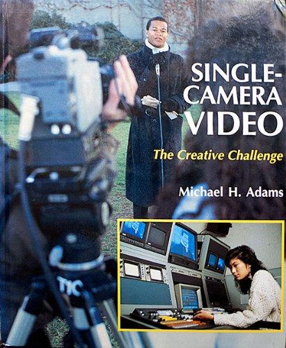 Single-Camera Video: The Creative Challenge