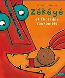 """Afficher """"Zékéyé<br /> Zékéyé et l'horrible Youkoulélé"""""""
