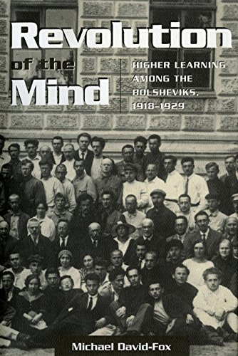 Revolution of the Mind: Higher Learning among the Bolsheviks, 1918-1929 (Studies of the Harriman Institute)