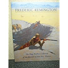 Frederic Remington: The Hogg Brothers Collection of the Museum of Fine Arts, Houston by Emily Ballew Neff (2000-02-24)