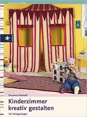 Kinderzimmer kreativ gestalten: Amazon.de: Susanne Helmold ...