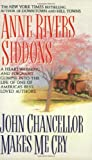 John Chancellor Makes Me Cry, Anne Rivers Siddons, 0061092894