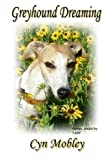 img - for Greyhound Dreaming by Mobley Cyn (2009-04-24) Paperback book / textbook / text book