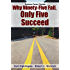 Why Ninety-Five Fail, Only Five Succeed: Business Career Choices (Lliving Sensical in Business Book 6)
