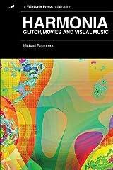 Harmonia: Glitch, Movies and Visual Music Paperback