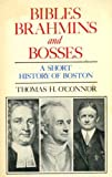 Bibles, Brahmins, and Bosses, Thomas H. O'Connor, 0890730490