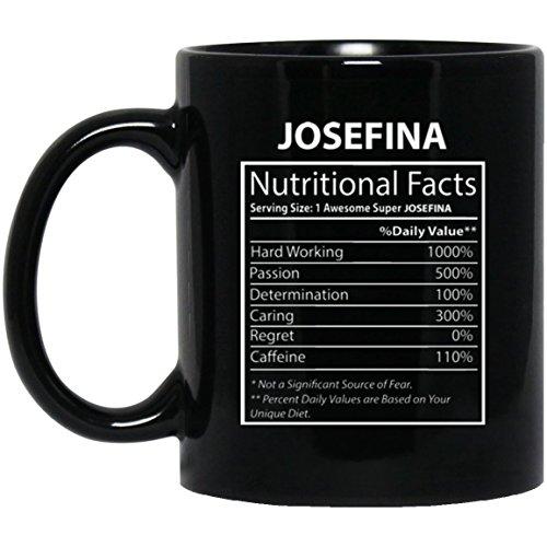 Our name is Mud mugs For Men, Women - JOSEFINA Nutritional Facts - Custom Coffee Tea Mugs For JOSEFINA On Happy New Year - Black Ceramic 11 Oz