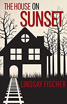 The House on Sunset by [Fischer, Lindsay]