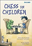 : Chess for Children:  How to Play the World's Most Popular Board Game