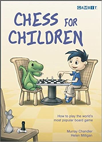 Chess For Children How To Play The Worlds Most Popular Board Game
