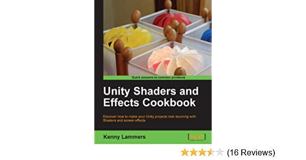 Unity Shaders and Effects Cookbook See more
