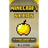 Minecraft Seeds: 50 Incredible Minecraft Seeds You Must Use ( Minecraft Seeds Handbook ,Minecraft Secrets)