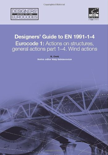 Designers' Guide to EN 1991-1-4 Eurocode 1: Actions on structures, general actions part 1-4. Wind actions (Eurocode Designers' Guide) (Pt. 1-4) ebook