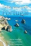Liebesreise nach Portugal: Verwirrspiel in Lissabon / Ein portugiesisches Märchen / Unser Sommer in Portugal