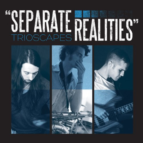 Trioscapes: Separate Realities (Audio CD)