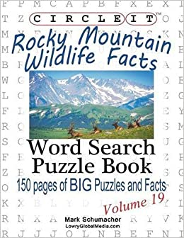 Book Circle It, Rocky Mountain Wildlife Facts, Word Search, Puzzle Book by Lowry Global Media LLC, Schumacher, Mark (2014)