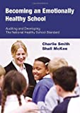 img - for Becoming an Emotionally Healthy School: Auditing and Developing the National Healthy School Standard (Lucky Duck Books) book / textbook / text book