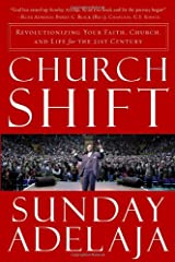 Church Shift: Revolutionizing Your Faith, Church, and Life for the 21st Century Paperback