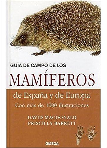 GUIA CAMPO MAMÍFEROS DE ESPAÑA Y EUROPA GUIAS DEL NATURALISTA-MAMIFEROS: Amazon.es: MACDONALD, D., BARRET, P.: Libros
