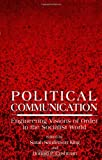Political Communication : Engineering Visions of Order in the Socialist World, , 0791412024
