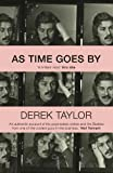 img - for As Time Goes By: Living in the Sixties with John Lennon, Paul McCartney, George Harrison, Ringo Starr, Brian Epstein, Allen Klein, Mae West, Brian ... Los Angeles, New York City, and on the Road book / textbook / text book