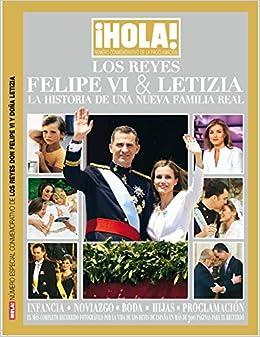 Hola! Especiales. Los reyes Felipe VI y Letizia. La historia de una nueva familia real: Amazon.es: Grupo Hola, Grupo Hola: Libros