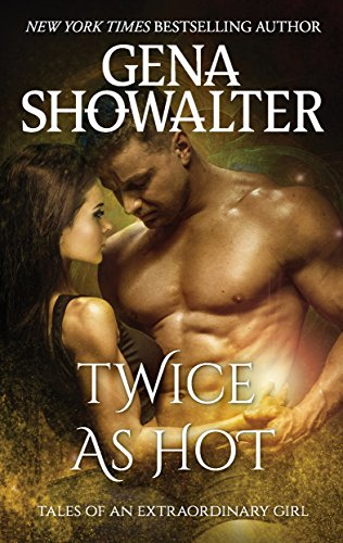 Twice as Hot (Tales of an Extraordinary Girl)