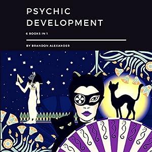 Psychic Development: 6 Books in 1 Audiobook