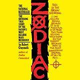 Zodiac: The Shocking True Story of the Nation's Most Bizarre Mass Murderer