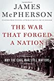The War That Forged a Nation 1st Edition