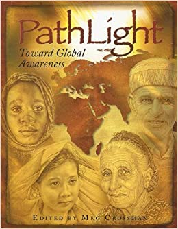 Pathlight: Toward Global Awareness by Meg Crossman (2008-02-01)