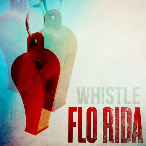 Flo Rida - Whistle
