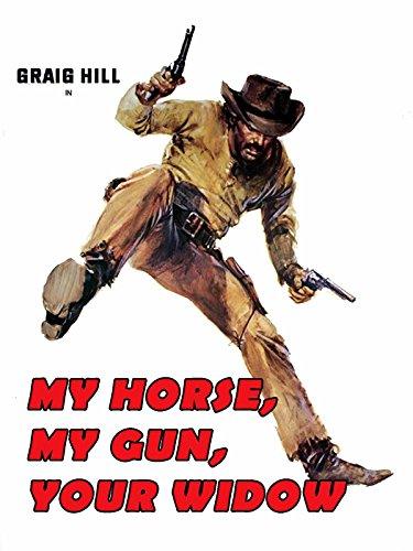 My Horse, My Gun, Your Widow