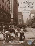 The Subway and the City: Celebrating a Century