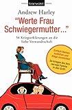 """""""Werte Frau Schwiegermutter..."""": 54 Kriegserklärungen an die liebe Verwandtschaft"""