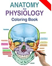 Anatomy and Physiology Coloring Book: Human Anatomy Coloring Book and Workbook (Updated Edition)