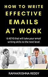How to Write Effective Emails at Work: 6 Keys that will take your Email Writing Skills to the Next Level