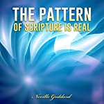 The Pattern of Scripture Is Real | Neville Goddard