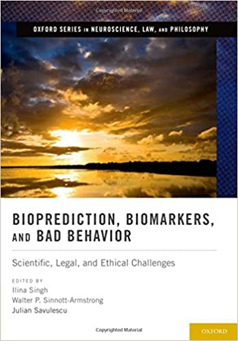 Bioprediction, Biomarkers, and Bad Behavior: Scientific, Legal, and