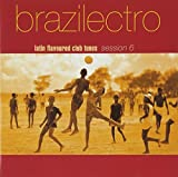 Brazilectro: Latin Flavoured Club Tunes 6